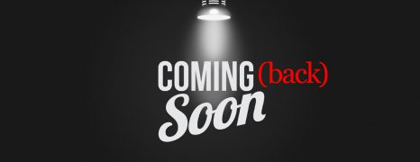 Coming (back) Soon
